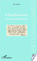 L'hégélianisme et son destin français