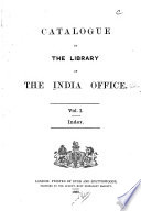 Catalogue of the Library of the India Office ...: pt. 1 Classed catalogue. 1888