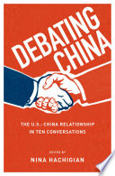 Debating China : global affairs, and no relationship is more consequential....