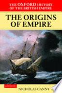 The Oxford History Of The British Empire Volume I The Origins Of Empire book