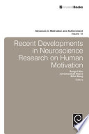 Recent Developments in Neuroscience Research on Human Motivation