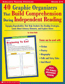 40 Graphic Organizers That Build Comprehension During Independent Reading