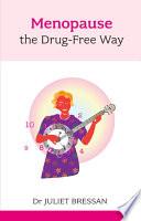 Menopause  The Drug Free Way