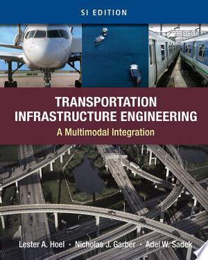 Transportation Infrastructure Engineering: A Multimodal Integration, SI Version - ISBN:9780495667896
