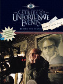A Series of Unfortunate Events: Behind the Scenes with Count Olaf Rare Behind The Scene Sketches Photos Illustrations And Movie