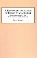 A Reconceptualisation of Urban Management: The Administration of Cities, Their Services, and Their Growth