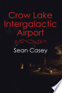 Crow Lake Intergalactic Airport