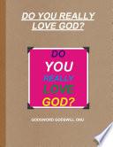 DO YOU REALLY LOVE GOD