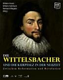 Die Wittelsbacher und die Kurpfalz in der Neuzeit