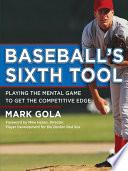 Baseball s Sixth Tool
