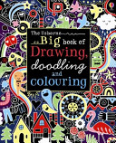 Big Book of Drawing  Doodling and Colouring