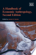 A Handbook of Economic Anthropology  Second Edition