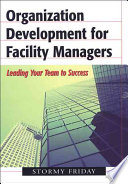 Organization Development for Facility Managers