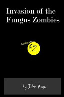 Invasion of the Fungus Zombies They Are Smooth Seductive Stealthy