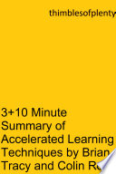 3 10 Minute Summary of Accelerated Learning Techniques by Brian Tracy and Colin Rose