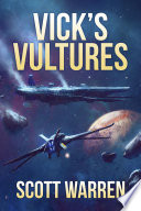 Vick's Vultures : earth privateers has fueled earth's tenuous expansion...