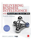 Delivering Business Intelligence with Microsoft SQL Server 2016  Fourth Edition