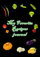 My Favorite Recipes Journal Blank Recipe Cookook To Write In And Collect The Recipes You Love In Your Own Custom Cookbook 100 Recipe Journal And
