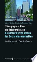 Ethnographie, Kino und Interpretation - die performative Wende der Sozialwissenschaften