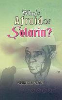 Who S Afraid Of Solarin  : of the mayflower grammar school at ikenne,...