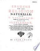 Ebauche de la religion naturelle traduite de l anglais avec un suppl  ment et autres additions consid  rables