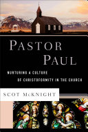Pastor Paul (Theological Explorations for the Church Catholic) Book
