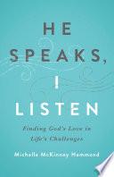 He Speaks  I Listen