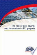 The Role of Cost Saving and Innovation in PFI Projects