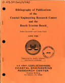 Bibliography of Publications of the Coastal Engineering Research Center and the Beach Erosion Board