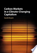 Carbon Markets In A Climate-Changing Capitalism : this means for future of climate change policy...