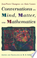 Conversations on Mind  Matter  and Mathematics