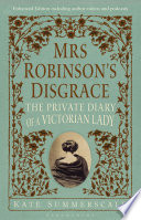 Mrs Robinson   s Disgrace  The Private Diary of A Victorian Lady ENHANCED EDITION
