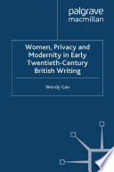Women  Privacy and Modernity in Early Twentieth Century British Writing