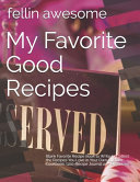 My Favorite Good Recipes