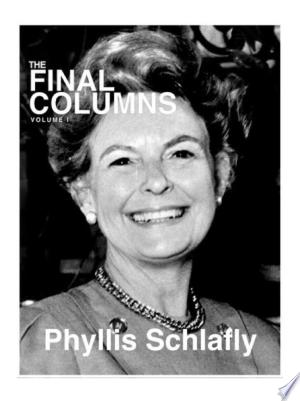 The Final Columns of Phyllis Schlafly: Volume I - ISBN:9781945630170