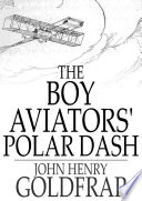 The Boy Aviators' Polar Dash