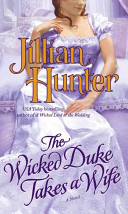 The Wicked Duke Takes A Wife : after inheriting a dukedom, but he...