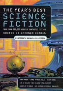 The Year's Best Science Fiction: Nineteenth Annual Collection Exciting And Wondrous And Filled