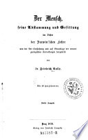 Der Mensch, seine Abstammung und Gesittung im Lichte der Darwin'schen Lehre von der Art- Entstehung und auf Grundlage der neueren geologischen Entdeckungen dargestellt. 2. Ausg