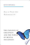 How To Think Like Muhammad Ali