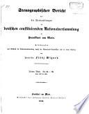 Stenographischer Bericht   ber die Verhandlungen der Deutschen Constituirenden Nationalversammlung zu Frankfurt am Main