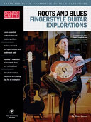 Roots & Blues Fingerstyle Guitar Explorations
