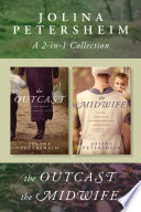 A Jolina Petersheim 2 in 1 Collection  The Outcast   The Midwife