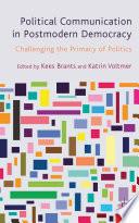 Political Communication in Postmodern Democracy