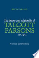 The Theory and Scholarship of Talcott Parsons to 1951