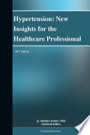 Hypertension New Insights For The Healthcare Professional 2011 Edition