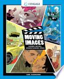 Moving Images  Making Movies  Understanding Media