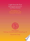 Light from the East  Papyrologische Kommentare Zum Neuen Testament