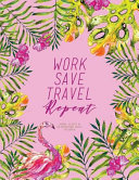 Work Save Travel Repeat   Journal to Write In  110 Inspirational Quotes for Women