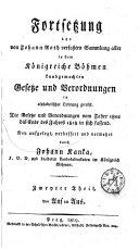 Fortsetzung der von Johann Roth Verfassten Sammlung Aller in dem Konigreiche Bohmen Kundgemachten Gesetze und Verordnungen in Alphabetischer Ordnung Gereiht